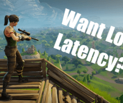 How to Get Low Latency in Fortnite